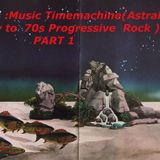 Uncle Lakis :Music Timemachine (Astral Traveler ) A journey to 70s Progressive rock VOL 1