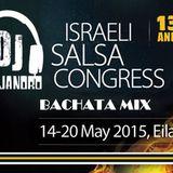 DJ Alejandro - Bachata Mix - Israeli Salsa Congress