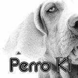 Perro Ki // Chamuyero