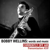 Transmission 59: Bobby Wellins - words and music
