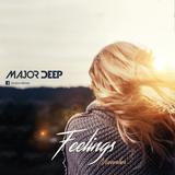 Major Deep - Feelings (November 2016)