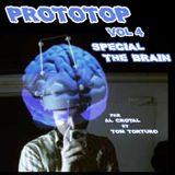 Prototop 4 spécial the brain