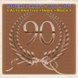 Die 90er Party Vol. 06 (Alternative+Indie+Rock)