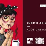 "Bloque Robot Negro:  Judith Asilos nos presenta ""Acostumbrate"" #FAN190"