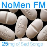 NoMen FM #25 - Sad Songs
