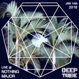 DEEP TRIBE LIVE @ NOTHING MAJOR