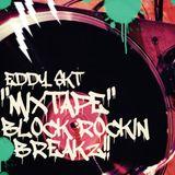 BLOCK ROCKIN BREAKZ - MIXTAPE BY EDDY SKT