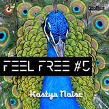 Kostya Noise - The Feel Free Podcast #5