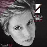 Muzik & Friendz Podkazt 002 - Estroe