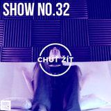 CHUT ZIT RADIO SHOW No.32
