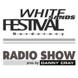 WHITE SANDS FESTIVAL RADIO SHOW 2017 - pres. by Danny Cray