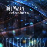 TobiWaYan - Reflections #02
