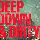 Deep Down & Dirty ( 3D ) Kickstart The Festivals!...
