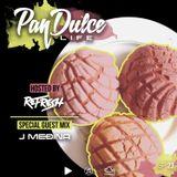 """""""The Pan Dulce Life"""" With DJ Refresh - Episode 23 feat. DJ J Medina"""