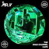 SCC441 - Mr. V Sole Channel Cafe Radio Show - Sept. 3rd 2019 - Hour 1