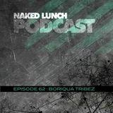 Naked Lunch PODCAST #062 - BORIQUA TRIBEZ