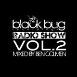 Black Bug Radio Show VOL.2 - LIVE @ DE RADIO - Ben Colmen