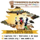 Tambores suena Cap 12: Demandas de medidas cautelares contra la minería en Esmeraldas.