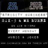 #StrictlyBusiness With DJ Mr Burnz & Six3 23/03/15