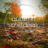 AUTUMN CHILL DEEP 2019 mixed by DJ TYMO