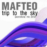 Mafteo - Trip to the sky (Promo mix november 2013)