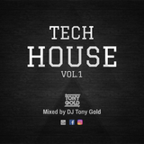 TECH HOUSE VOL.1 - MIXED BY DJ TONY GOLD