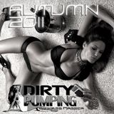 Dirty Pumping - Autumn 2011
