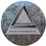 barracuda - hello strange podcast #51