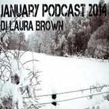 January Podcast 2014 - DJ Laura Brown