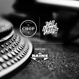 THE CHOP MIXTAPE VOL.1 MIXED BY RAINE SUPREME ___ THE CHOP X WELL DRESSED VANDALS