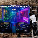 Dj Smitty In Da Club Mix Jun. 2019