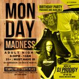 ADULT NIGHT MONDAY MADNESS (DJ PRODIGY)