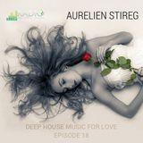 Aurelien Stireg - Deep House Music For Love Episode 18 2015-01-16