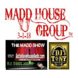 THE MADD SHOW 3-1-18