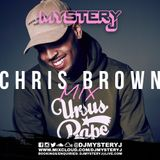 @DJMYSTERYJ | @ChrisBrown Mix