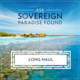 Ask Sovereign – Long Haul