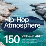 Hip-Hop Atmosphere #150 by DJ Alex Yurov @ VIBEdaPLANET.com