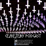 Cemetery Podcast #4 - Kostek - Dust (16.11.2018)