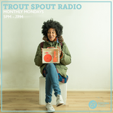 Trout Spout Radio 12th August 2019