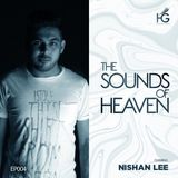 The sounds of Heaven EP004 - Nishan Lee