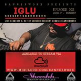 IGLU Sessions Episode 002
