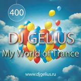 DJ GELIUS - My World of Trance #400 (29.05.2016) MWOT 400