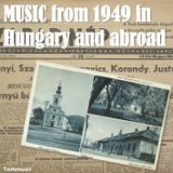 Music from 1949 in Hungary and abroad (USA)