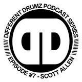 Scott Allen - Different Drumz Podcast Episode 7