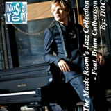 The Music Room's Jazz Collection - Feat. Brian Culbertson (By: DOC 03.07.14)