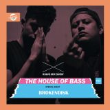 The House of Bass #013 Guest Mix BROKENDISK