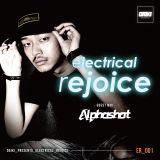 electrical rejoice ER_001 GUEST MIX by Alphashot from KOBE,OSAKA / JAPAN