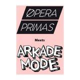 Arkademode & Ópera Primas