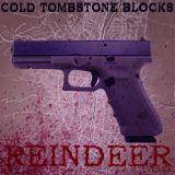 Cold Tombstone Blocks - The Reindeer Purple Tape / Chopped & Screwed