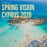 DJ Bobby D - Spring Vision, Cyprus 2020